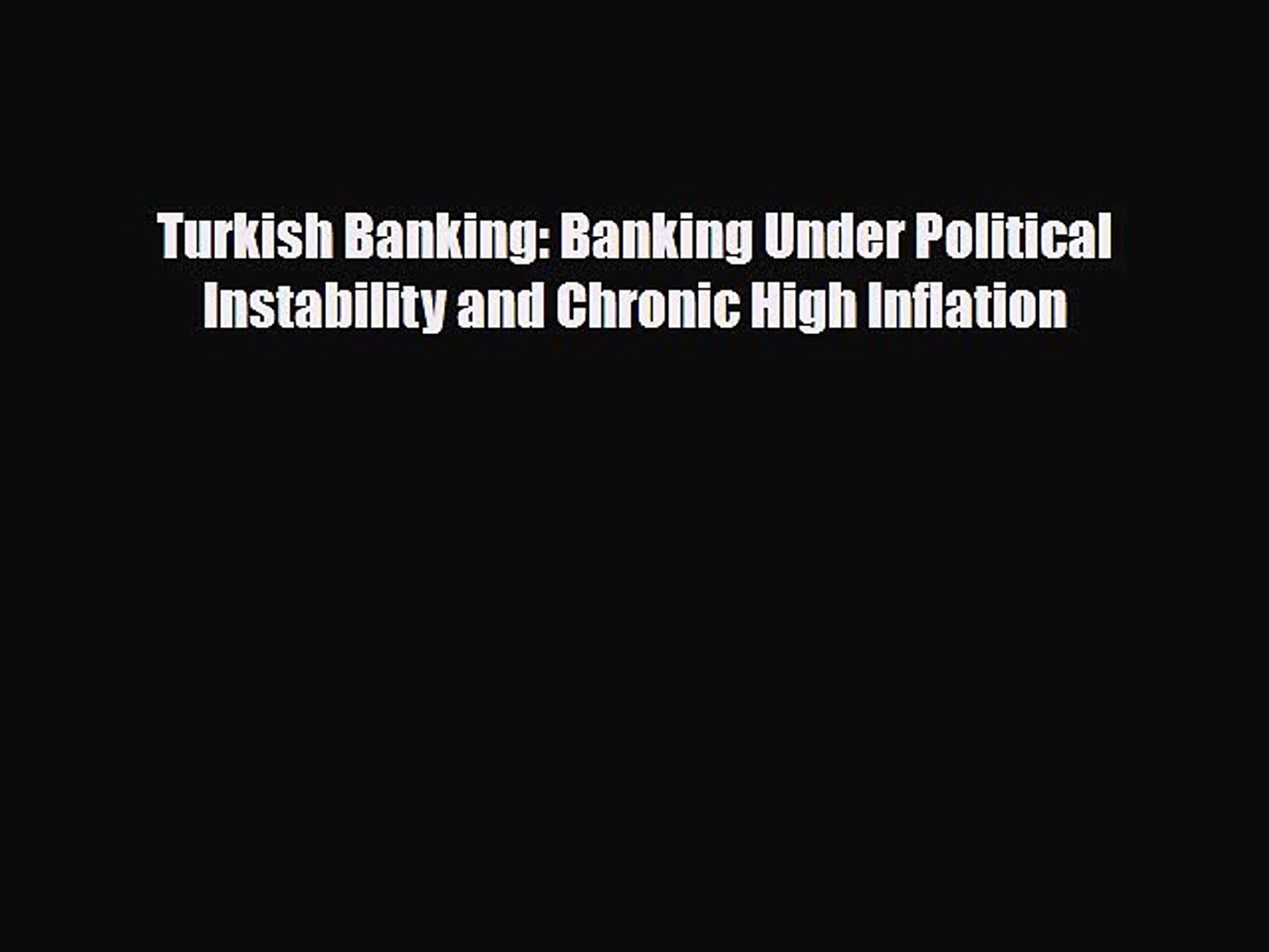 [PDF] Turkish Banking: Banking Under Political Instability and Chronic High Inflation Read