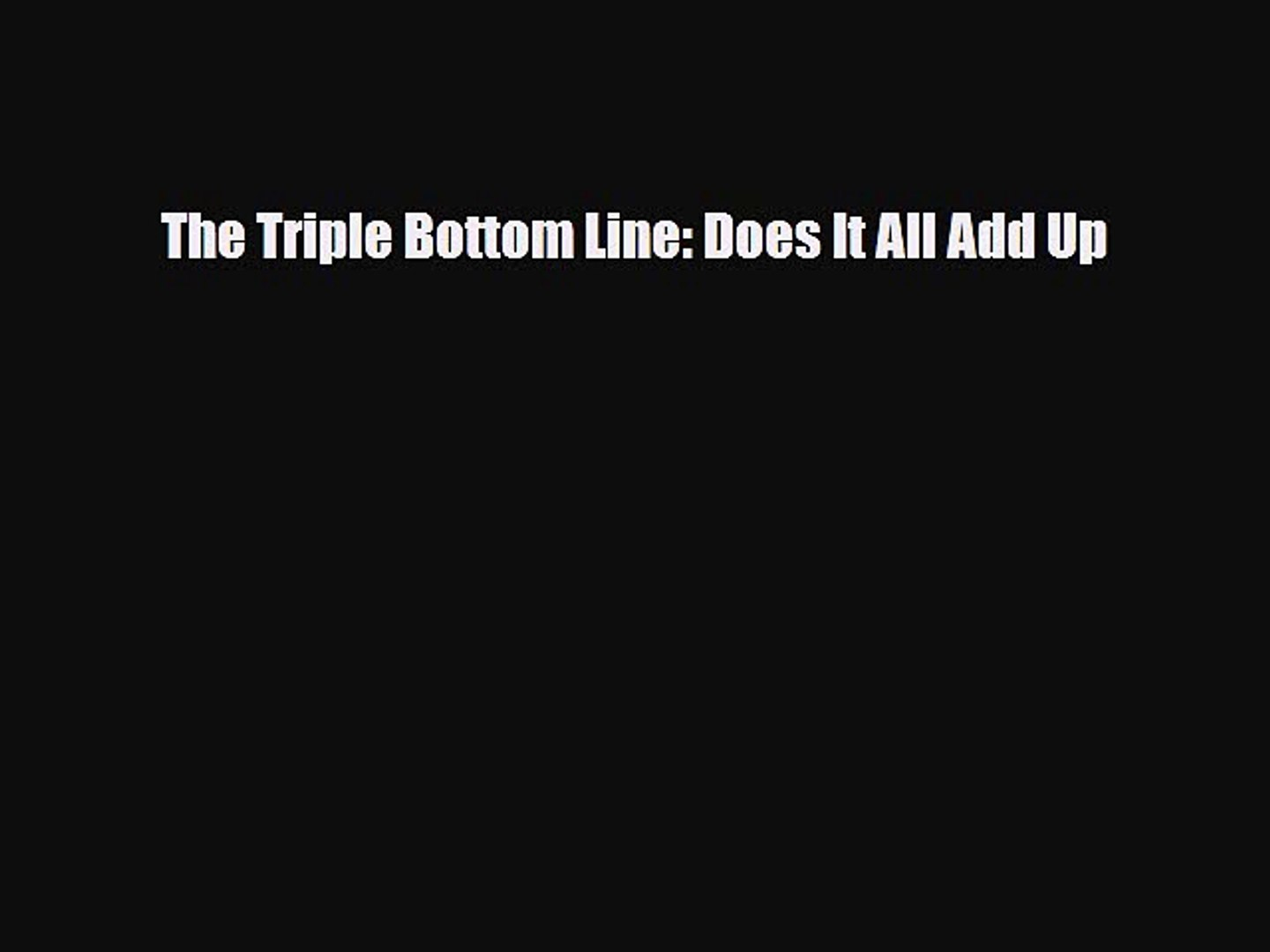[PDF] The Triple Bottom Line: Does It All Add Up Read Online