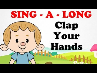 Clap Your Hands | Sing a long | Animated English Songs | Cartoon Nursery Rhymes For Children