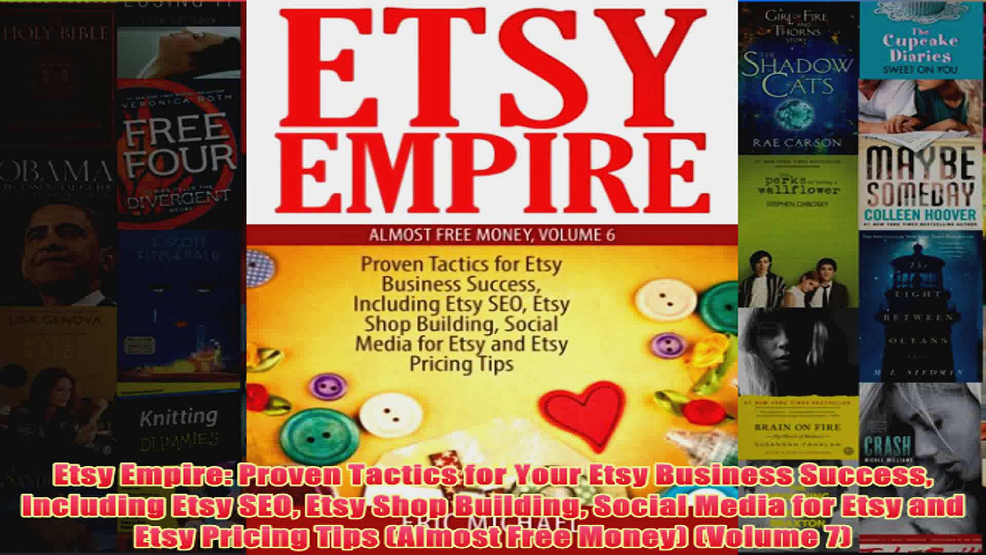 Download PDF  Etsy Empire Proven Tactics for Your Etsy Business Success Including Etsy SEO Etsy Shop FULL FREE