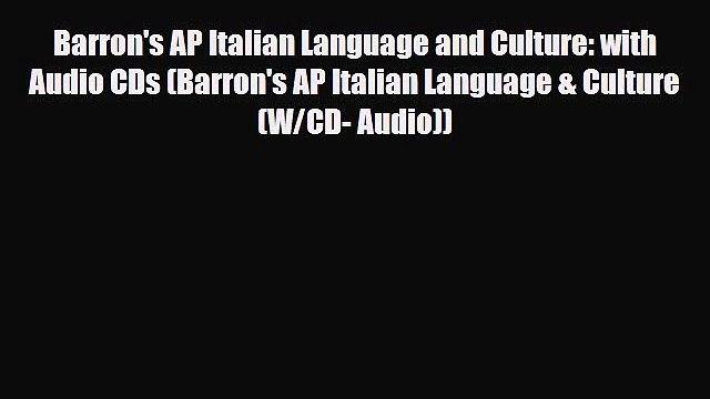 Download Barron's AP Italian Language and Culture: with Audio CDs (Barron's AP Italian Language
