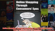 Download PDF  Online Shopping Through Consumers Eyes A Study of Online Users Responses to 107 FULL FREE