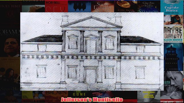 Download PDF  Jeffersons Monticello FULL FREE