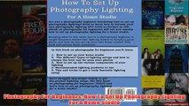 Download PDF  Photography For Beginners How To Set Up Photography Lighting For A Home Studio FULL FREE