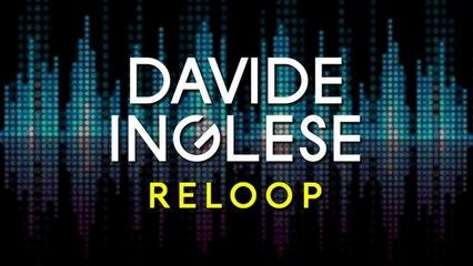 Davide Inglese - Reloop (John Rivera Remix)