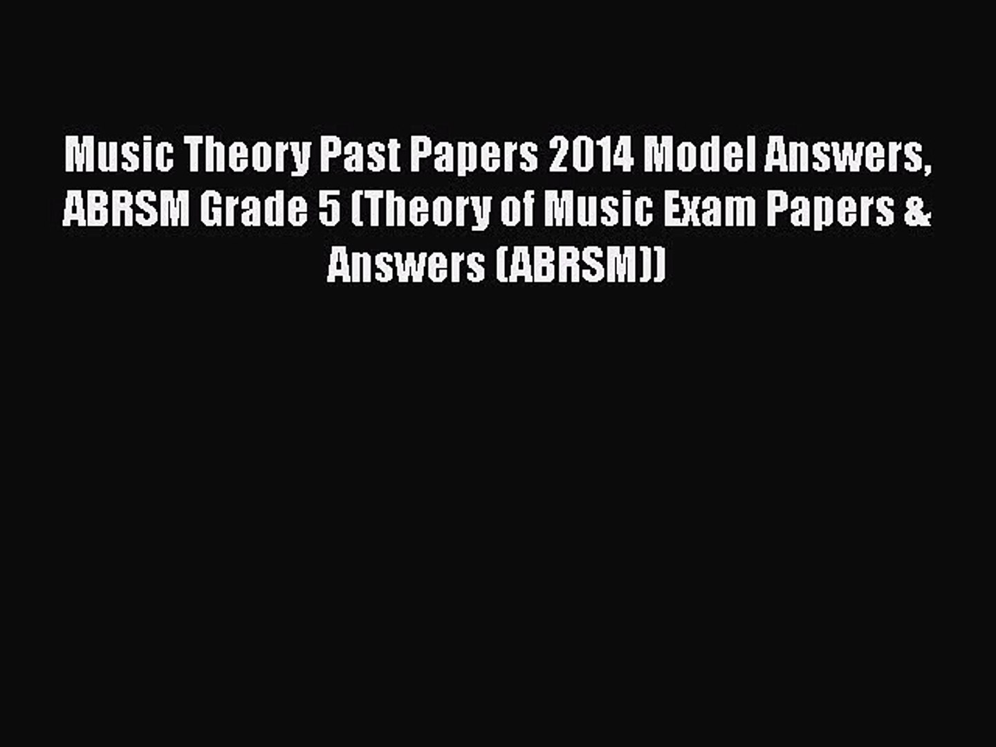 Download Music Theory Past Papers 2014 Model Answers ABRSM Grade 5 (Theory  of Music Exam Papers