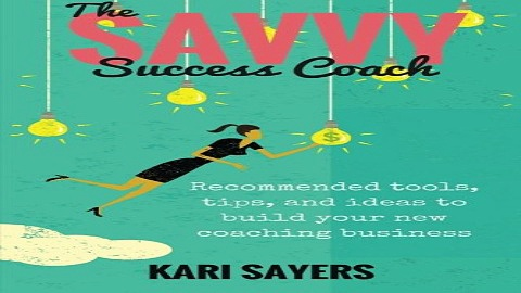 The Savvy Success Coach  Recommended Tools  Tips  and Ideas to Build Your New Coaching Business