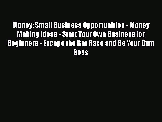 PDF Money: Small Business Opportunities – Money Making Ideas – Start Your Own Business for