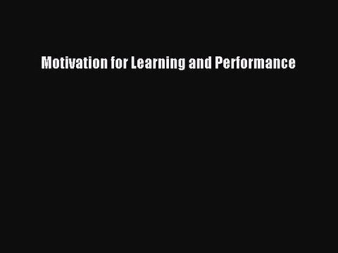 Download Motivation for Learning and Performance  EBook