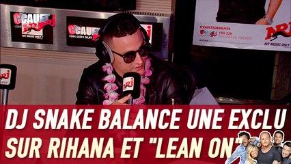 """DJ Snake balance une exclu sur Rihana et le morceau """"Lean On"""" - C'Cauet sur NRJ"""
