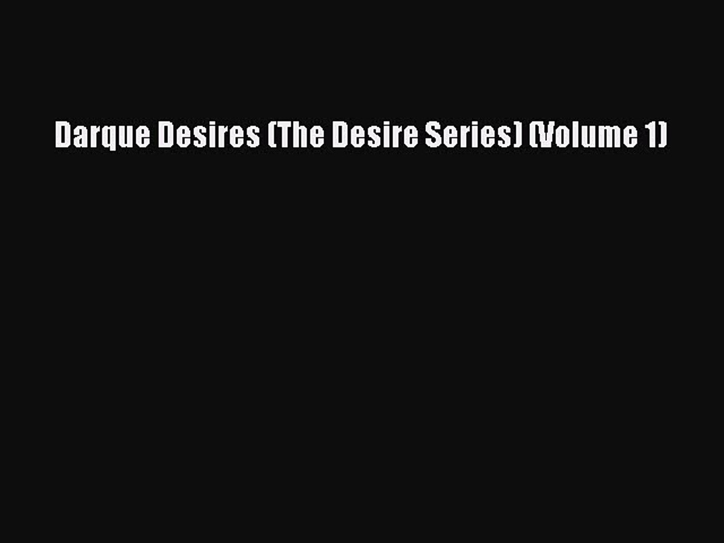 PDF Darque Desires (The Desire Series) (Volume 1) Ebook