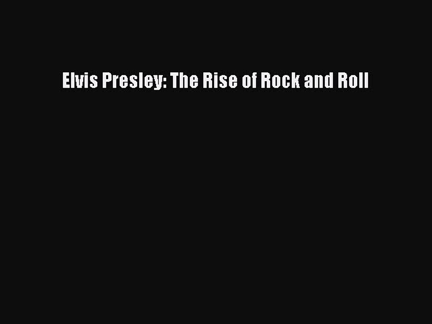 Read Elvis Presley: The Rise of Rock and Roll Ebook Free