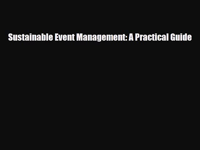[PDF] Sustainable Event Management: A Practical Guide Download Full Ebook