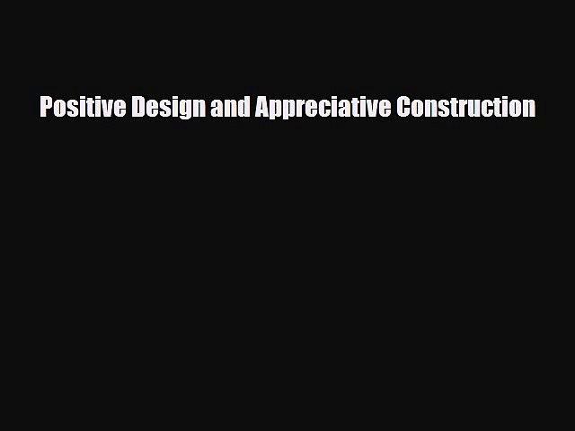 [PDF] Positive Design and Appreciative Construction Download Full Ebook