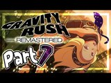 Gravity Rush Remastered Walkthrough Part 7 ㅡ English ㅡ (PS4, VITA) ㅡ No Commentary ㅡ