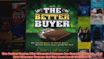 Download PDF  The Better Buyer Why Educated Buyers Are Smarter BuyersAnd How Smarter Buyers Get The FULL FREE