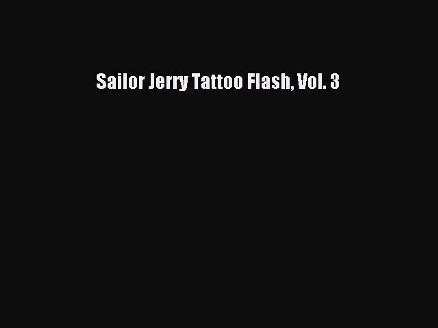 Pdf Sailor Jerry Tattoo Flash Vol 3 Free Books Video Dailymotion