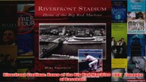 Download PDF  Riverfront Stadium Home of the Big Red Machine  OH   Images of Baseball FULL FREE