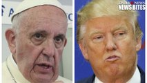 Pope Francis Declares Donald Trump 'Not Christian' VS Trump 'You Have No Right'