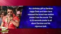 Darshans Bday Spl: Watch Brand New Poster From Jaggu Dada!