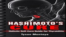 THYROID  Hashimoto s Thyroiditis Cure  Holistic Self Care Guide for Thyroiditis  Self Help