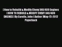 Read How to Rebuild Modify Chevy 348 409 Engines HOW TO REBU
