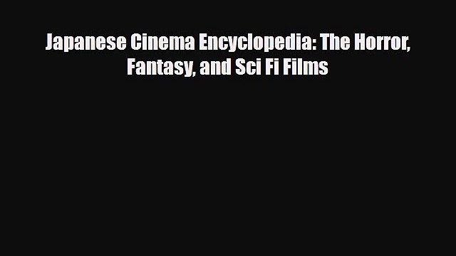 [PDF] Japanese Cinema Encyclopedia: The Horror Fantasy and Sci Fi Films Read Full Ebook