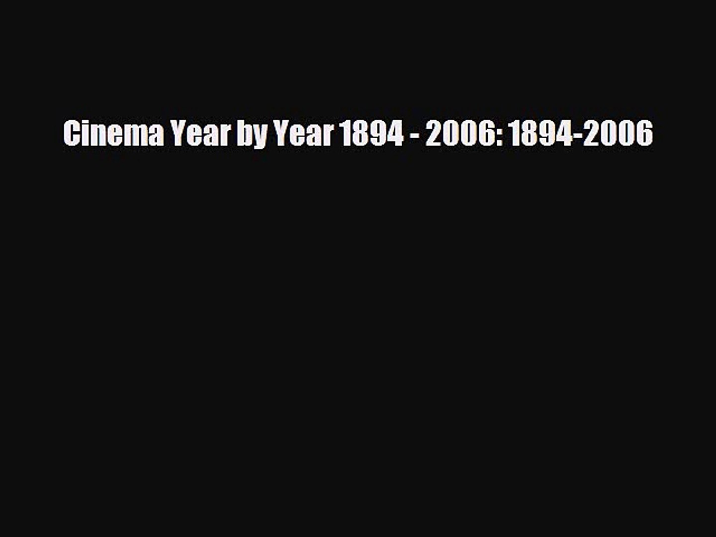 [PDF] Cinema Year by Year 1894 - 2006: 1894-2006 Download Full Ebook