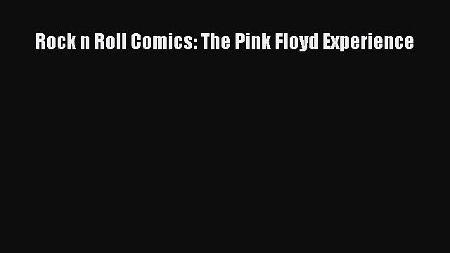 Download Rock n Roll Comics: The Pink Floyd Experience [PDF] Full Ebook