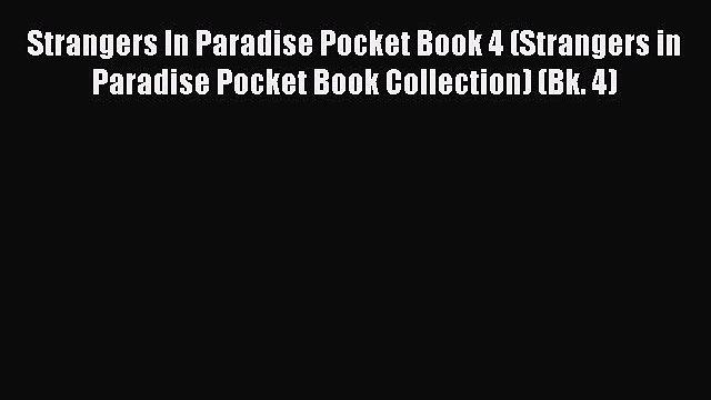 Download Strangers In Paradise Pocket Book 4 (Strangers in Paradise Pocket Book Collection)