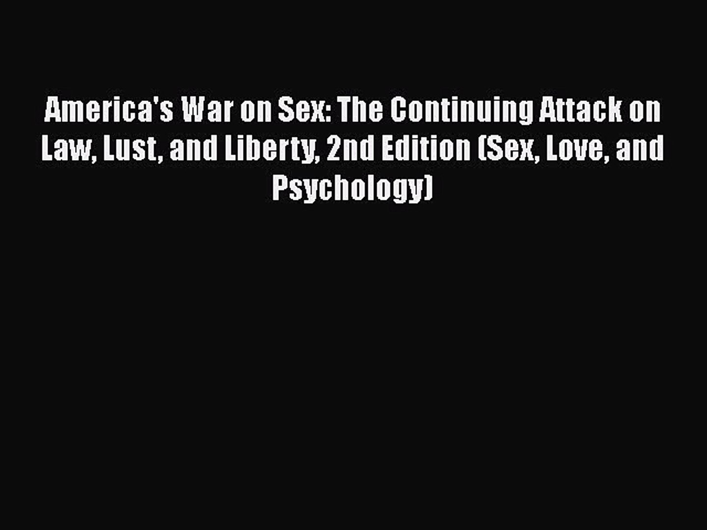 Download America's War on Sex: The Continuing Attack on Law Lust and Liberty 2nd Edition (Sex