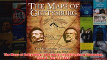 Download PDF  The Maps of Gettysburg  An Atlas of the Gettysburg Campaign June 3  July 13 1863 FULL FREE