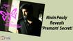 Nivin Pauly Reveals The 'Premam' Secret!    Malayalam Focus