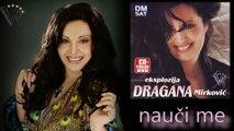 Dragana Mirkovic - Nauci me - (Audio 2008)
