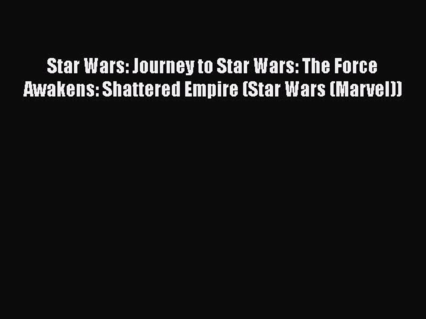 Download Star Wars: Journey to Star Wars: The Force Awakens: Shattered Empire (Star Wars (Marvel))