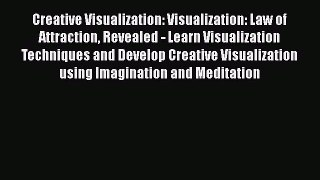 [PDF] Creative Visualization: Visualization: Law of Attraction Revealed - Learn Visualization