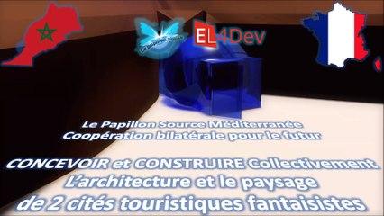 Comment changer le monde - EL4DEV - Le Papillon Source Méditerranée - Coopération France Maroc