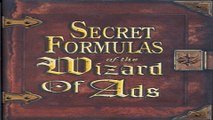 Read Secret Formulas of the Wizard of Ads  Turning Paupers into Princes and Lead into Gold Ebook