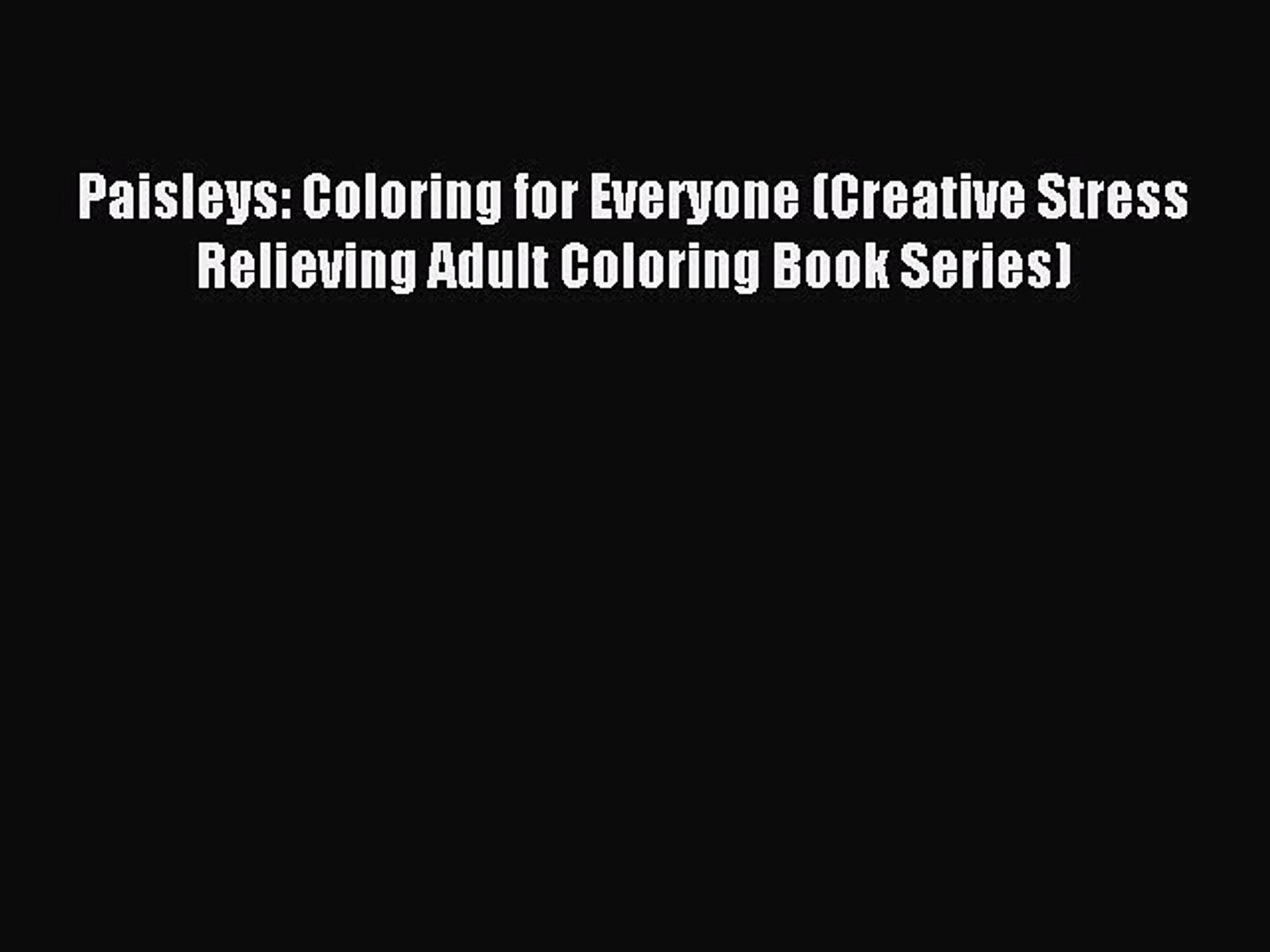 Read Paisleys Coloring For Everyone Creative Stress Relieving Adult Coloring Book Series Video Dailymotion