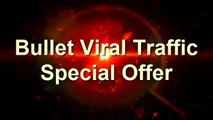 Bullet Viral Traffic Review