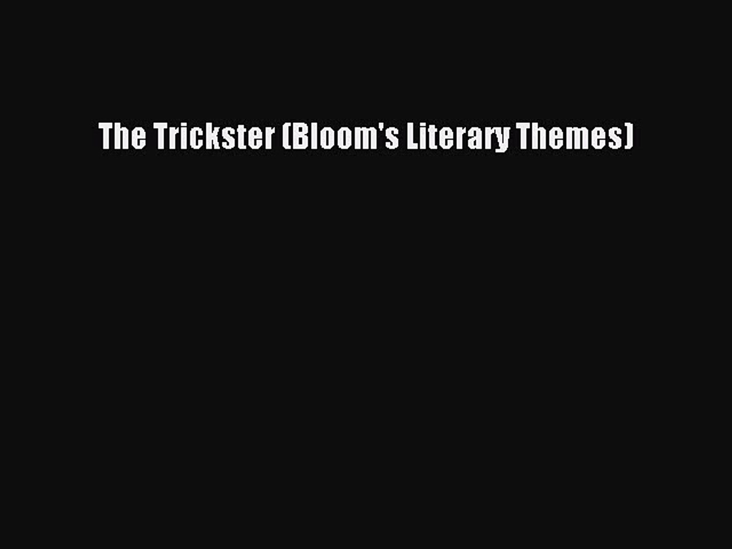 The Trickster (Blooms Literary Themes)