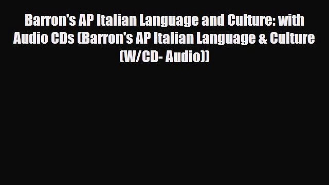 PDF Barron's AP Italian Language and Culture: with Audio CDs (Barron's AP Italian Language