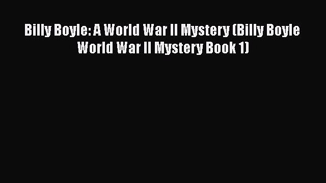 PDF Billy Boyle: A World War II Mystery (Billy Boyle World War II Mystery Book 1) [Read] Full