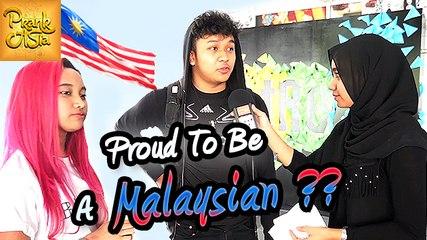 Proud To Be A Malaysian?? | Prank Asia