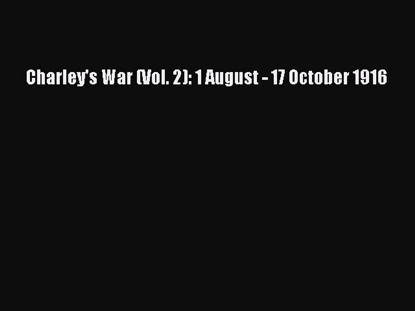 PDF Charley's War (Vol. 2): 1 August - 17 October 1916 [Download] Full Ebook