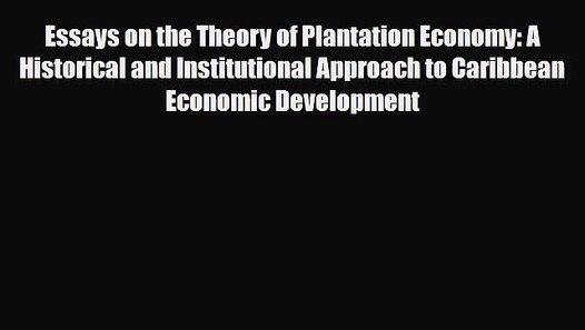 PDF Essays on the Theory of Plantation Economy: A ...