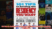 Download PDF  101 Tips to Getting the Residency You Want A Guide for Medical Students FULL FREE