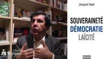 Jacques sapir : Souveraineté Démocratie Laïcité 1
