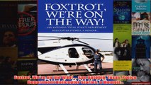 Download PDF  Foxtrot Were on the Way  San Antonio Texas Police Department Helicopter Stories a FULL FREE