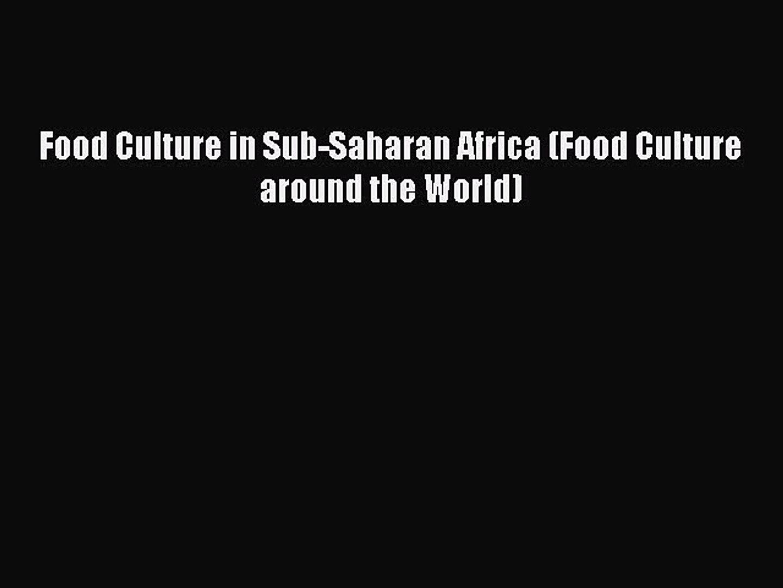 PDF Food Culture in Sub-Saharan Africa (Food Culture around the World)  EBook